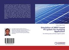 Bookcover of Simulation of MPPT based PV system for Pumping Application
