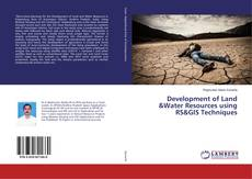 Development of Land &Water Resources using RS&GIS Techniques kitap kapağı