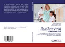 Bookcover of Nurses' Empowerment, control over practice and job satisfaction