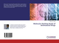 Bookcover of Molecular Docking Study of Antimalarial Drugs