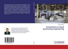 Portada del libro de Innovations in food processing engineering
