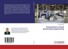 Innovations in food processing engineering kitap kapağı