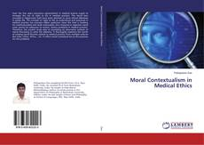 Bookcover of Moral Contextualism in Medical Ethics