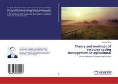 Portada del libro de Theory and methods of resource saving management in agricultural production