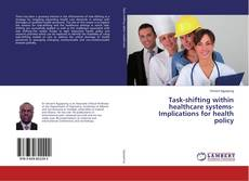 Bookcover of Task-shifting within healthcare systems-Implications for health policy