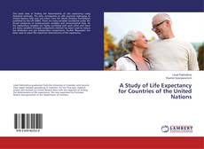 Copertina di A Study of Life Expectancy for Countries of the United Nations
