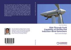 Copertina di Ride-Through Fault Capability of Doubly-Fed Induction Wind Generators