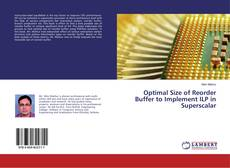 Bookcover of Optimal Size of Reorder Buffer to Implement ILP in Superscalar