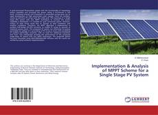 Bookcover of Implementation & Analysis of MPPT Scheme for a Single Stage PV System