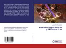 Biomedical applications of gold nanoparticles kitap kapağı