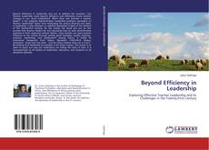 Bookcover of Beyond Efficiency in Leadership