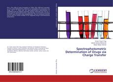 Bookcover of Spectrophotometric Determination of Drugs via Charge Transfer