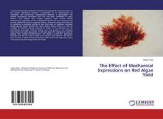 The Effect of Mechanical Expressions on Red Algae Yield kitap kapağı