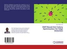 Bookcover of DWT-Based Ant Colony Optimization for Edge Detection