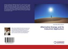 Alternative Energy and its Industrial Application的封面