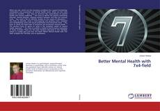 Bookcover of Better Mental Health with 7x4-field