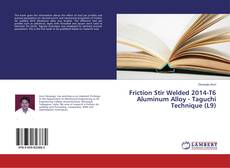 Bookcover of Friction Stir Welded 2014-T6 Aluminum Alloy - Taguchi Technique (L9)
