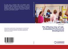 Couverture de The Effective Use of Job-Embedded Professional Development