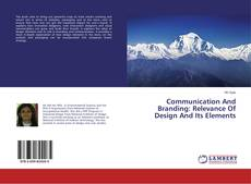 Bookcover of Communication And Branding: Relevance Of Design And Its Elements
