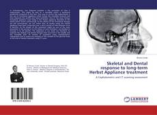 Bookcover of Skeletal and Dental response to long-term Herbst Appliance treatment