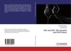 Portada del libro de HIV and IVF: The present and the future