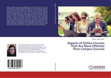 Bookcover of Aspects of Online Courses That Are More Effective Than Campus Courses