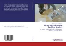 Bookcover of Acceptance of Mobile Banking Services