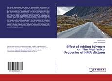 Bookcover of Effect of Adding Polymers on The Mechanical Properties of HMA Mixtures