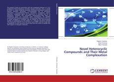 Bookcover of Novel Heterocyclic Compounds and Their Metal Complexation