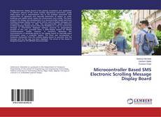 Bookcover of Microcontroller Based SMS Electronic Scrolling Message Display Board