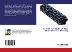 Bookcover of Carbon Nanotube Cotton Thread For Gas Sensing