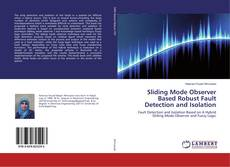 Portada del libro de Sliding Mode Observer Based Robust Fault Detection and Isolation