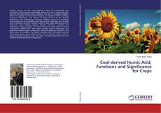Couverture de Coal-derived Humic Acid; Functions and Significance for Crops