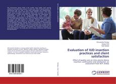 Evaluation of IUD insertion practices and client satisfaction kitap kapağı