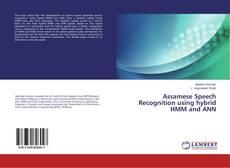 Bookcover of Assamese Speech Recognition using hybrid HMM and ANN