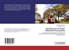 Significance of Yogic Bhastrika Pranayama kitap kapağı