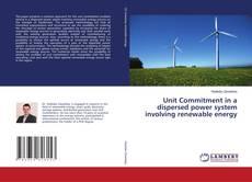 Portada del libro de Unit Commitment in a dispersed power system involving renewable energy