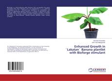 Bookcover of Enhanced Growth in ´Lakatan´ Banana plantlet with Bioforge stimulant