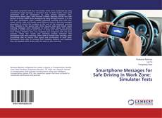 Buchcover von Smartphone Messages for Safe Driving in Work Zone: Simulator Tests