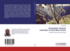 Bookcover of Ecosystem services valuation in East Mau Forest