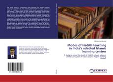 Bookcover of Modes of Hadith teaching in India's selected Islamic learning centres