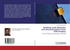 Bookcover of Building crack detection and characterization from VHR Imagery