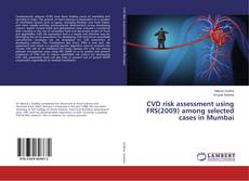 Bookcover of CVD risk assessment using FRS(2009) among selected cases in Mumbai