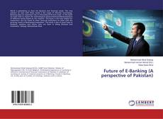 Couverture de Future of E-Banking (A perspective of Pakistan)