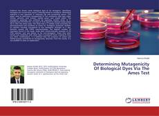 Determining Mutagenicity Of Biological Dyes Via The Ames Test的封面