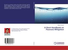 Portada del libro de A Short Handbook on Fluorosis Mitigation