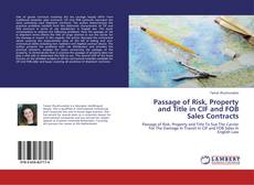 Passage of Risk, Property and Title in CIF and FOB Sales Contracts kitap kapağı