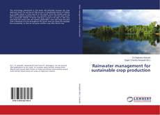 Bookcover of Rainwater management for sustainable crop production