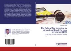 The Role of Tax Incentive in Attracting Direct Foreign Investment(DFI)的封面
