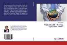 Global Health: Themes, Topics and Trends kitap kapağı